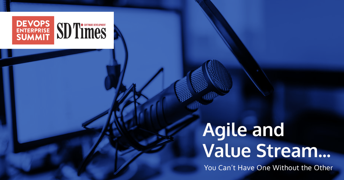 Agile and Value Stream…You Can't Have One Without the Other