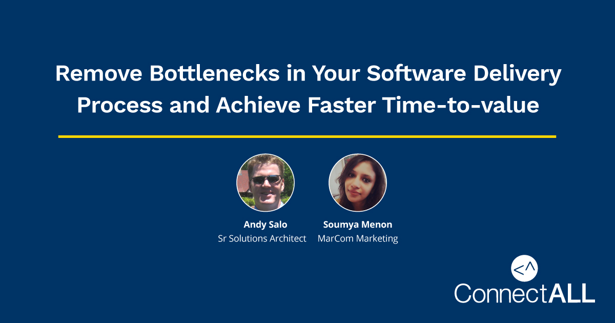 Remove Bottlenecks in Your Software Delivery Process and Achieve Faster Time-to-value