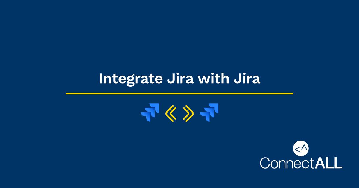 Integrate Jira with Jira