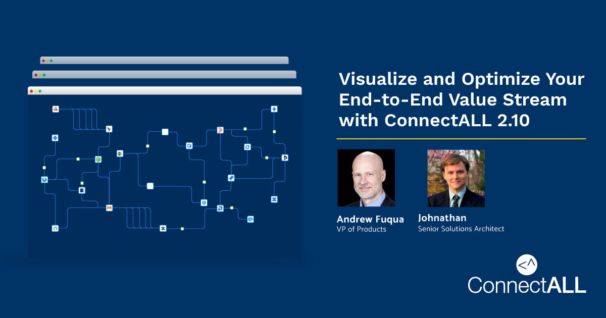 Visualize and Optimize Your End-to-End Value Stream with ConnectALL 2.10