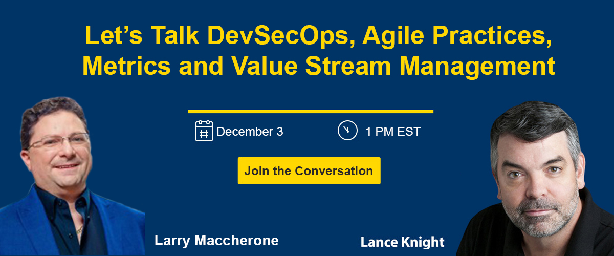 Larry Maccherone and Lance Knight talk DevSecOps, Agile, Metrics, VSM and More