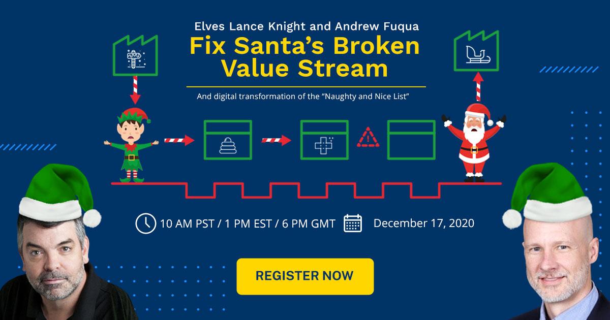 Elves Lance Knight and Andrew Fuqua Fix Santa's Broken Value Stream